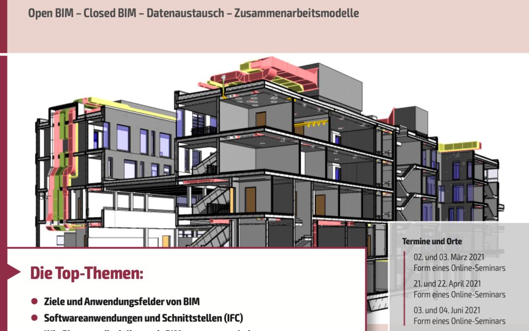 VDI Wissensforum: Praxisseminar – Building Information Modeling (BIM) – (02. – 03.03.2021 online)